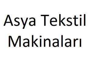 Asya Tekstil Makinaları Ltd. Şti