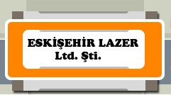 Eskişehir Lazer Makina Mühendislik Sanayi Ticaret Ltd.Şti.