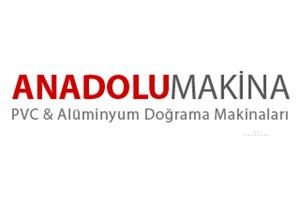 Anadolu Makina PVC & Alüminyum Doğrama Makinaları